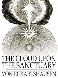 The Cloud Upon the Sanctuary, Karl von Eckartshausen