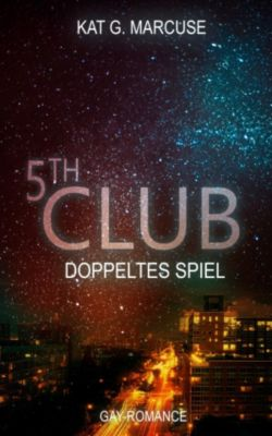 The Club: Fifth Club - Doppeltes Spiel, Kat G. Marcuse