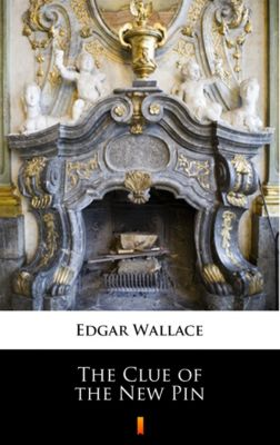 The Clue of the New Pin, Edgar Wallace