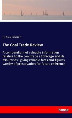 The Coal Trade Review, H. Alex Bischoff