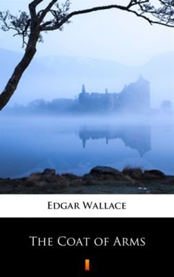 The Coat of Arms, Edgar Wallace