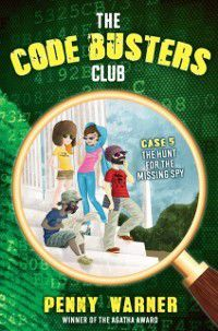 The Code Busters Club: Hunt for the Missing Spy, Penny Warner