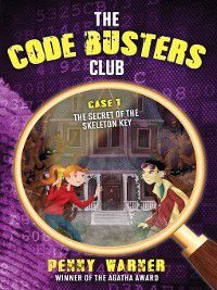 The Code Busters Club: The Secret of the Skeleton Key, Penny Warner