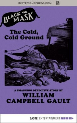 The Cold, Cold Ground, William Campbell Gault