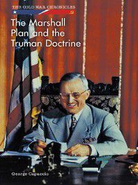 The Cold War Chronicles: The Marshall Plan and the Truman Doctrine, George Capaccio