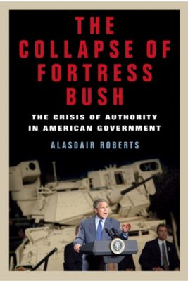 The Collapse of Fortress Bush, Alasdair Roberts