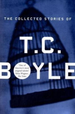 The Collected Stories, T. C. Boyle
