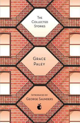 The Collected Stories of Grace Paley, Grace Paley