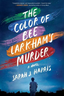 The Color of Bee Larkham's Murder, Sarah J. Harris