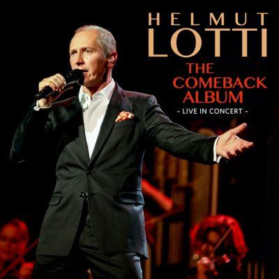 The Comeback Album - Live in Concert, Helmut Lotti