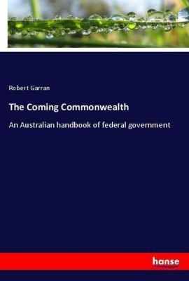 The Coming Commonwealth, Robert Garran