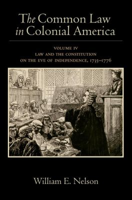 The Common Law in Colonial America, William E. Nelson