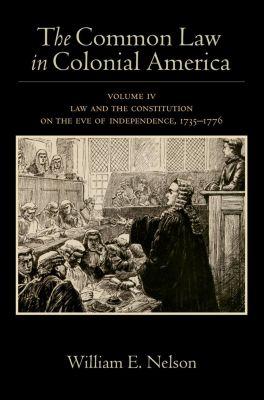 The Common Law in Colonial America, William E. Nelson