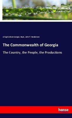 The Commonwealth of Georgia, of Agriculture Georgia. Dept., John T. Henderson