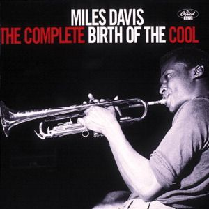 The Complete Birth Of The Cool, Miles Davis