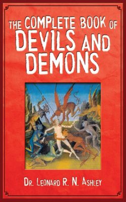 The Complete Book of Devils and Demons, Leonard R. N. Ashley