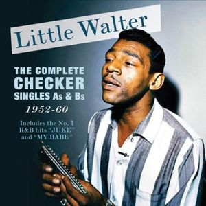 The Complete Checker Singles As & Bs 1952-60, Little Walter
