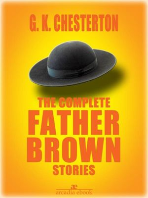 The Complete Father Brown Stories, G. K. Chesterton