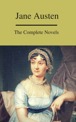 The Complete Novels of Jane Austen ( A to Z Classics), Jane Austen, A to Z Classics