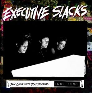 The Complete Recordings 1982-1986, Executive Slacks