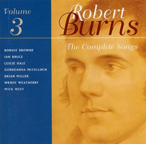 The Complete Songs Of Robert Burns Vol.03, Browne, Bruce, Hale, Mcculloch, Miller, Weatherby, West
