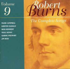 The Complete Songs Of Robert Burns Vol.09, Campbell, Easdale, Kennedy, Kenny, Polwart, Reid