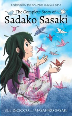 The Complete Story of Sadako Sasaki, Masahiro Sasaki, Sue DiCicco