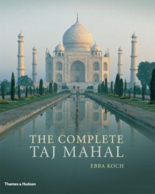 The Complete Taj Mahal, Ebba Koch, Richard A. Barraud