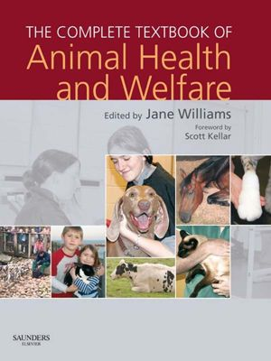 The Complete Textbook of Animal Health & Welfare E-Book, Jane Williams