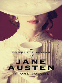 The Complete Works of Jane Austen (In One Volume), Jane Austen