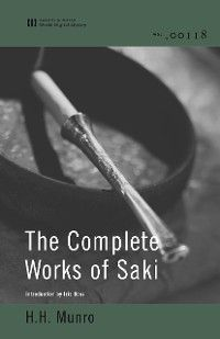 The Complete Works of Saki (World Digital Library Edition), H. H. MUNRO