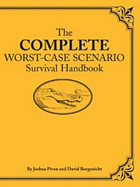the ultimate worst case scenario survival handbook