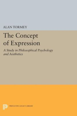 The Concept of Expression, Alan Tormey