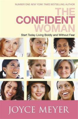 The Confident Woman, Joyce Meyer
