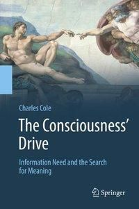 The Consciousness' Drive, Charles Cole