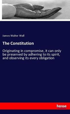The Constitution, James Walter Wall