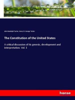 The Constitution of the United States, John Randolph Tucker, Henry St. George Tucker