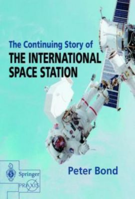 The Continuing Story of the International Space Station, Peter Bond
