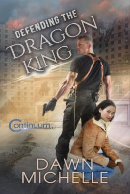 The Continuum: Defending the Dragon King (The Continuum, #3), Jason Halstead, Dawn Michelle