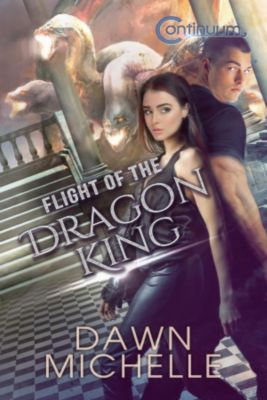 The Continuum: Flight of the Dragon King (The Continuum, #2), Jason Halstead, Dawn Michelle