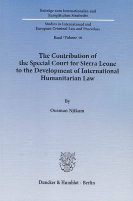 The Contribution of the Special Court for Sierra Leone to the Development of International Humanitarian Law. - Ousman Njikam |