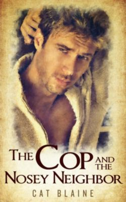 The Cop and the Nosey Neighbor, Cat Blaine