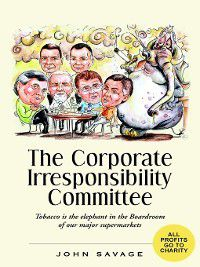 The Corporate Irresponsibility Committee, John Savage