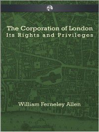 The Corporation of London, William Ferneley Allen