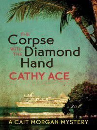 The Corpse with the Diamond Hand, Cathy Ace