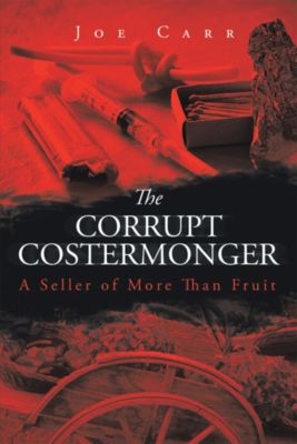 The Corrupt Costermonger, Joe Carr