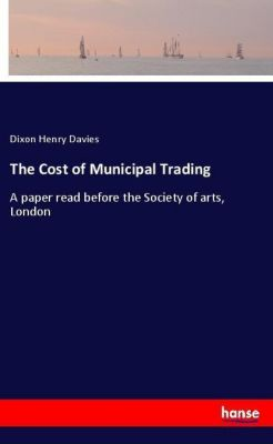 The Cost of Municipal Trading, Dixon Henry Davies