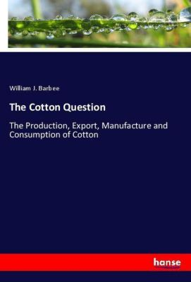 The Cotton Question, William J. Barbee