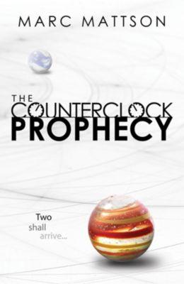 The Counterclock: The Counterclock Prophecy, Marc Mattson
