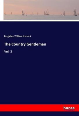 The Country Gentleman, Knightley William Horlock
